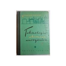TEHNOLOGIE CHIMICA ANORGANICA , VOL I de C. AUHMULLER...K. WINNACKER , 1962