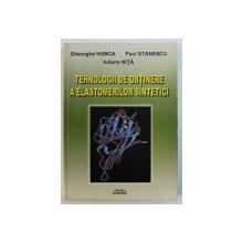 TEHNOLOGII DE OBTINERE A ELASTOMERILOR SINTETICI de GHEORGHE HUBCA ...IULIANA NITA , 2005
