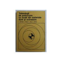 TEHNOLOGII  DE PRELUCRARE CU SCULE SI MATERIALE DURE SI EXTRADURE de I. GAVRILAS ...V. BONOIU , 1977