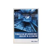 TEHNOLOGII INFORMATIONALE APLICATE IN ECONOMIE , coordonatori ILIE TAMAS si BOGDAN IONESCU , 2010