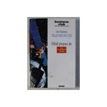 TELECOMUNICATII - GHID PROPUS DE THE ECONOMIST BOOKS de JIM CHALMERS , 1998