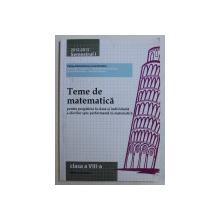 TEME DE MATEMATICA PENTRU PREGATIREA LA CLASA SI INDIVIDUALA  INDIVIDUALA ,CLASA A VIII  - A , PARTEA I ,  coordonator PETRUS ALEXANDRESCU , 2012