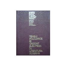 TEMELII FOLCLORICE SI ORIZONT EUROPEAN IN LITERATURA ROMANA   BUCURESTI 1971