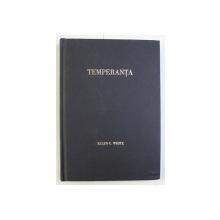 TEMPERANTA - DUPA CUM ESTE PREZENTATA IN SCRIERILE LUI ELLEN G. WHITE , 2002