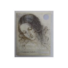 TEN DRAWINGS by LEONARDO DA VINCI , A DIAMOND JUBILEE CELEBRATION by MARTIN CLAYTON , 2012
