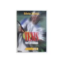 TENIS - FORTA INTERIOARA de SILVIU ZANCU , 2000