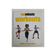 TENMINUTE WORKOUTS by CHRISSIE GALLAGHER - MUNDY , 2003