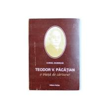 TEODR V. PACATIAN  - O VIATA DE CARTURAR de CORNEL SIGMIREAN , 1996 , DEDICATIE*