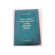 TEORIA GENERALA A EXECUTARII SILITE SI UNELE PROCEDURI SPECIALE-PROF.UNIV.GRATIAN PORUMB