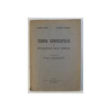 TEORIA GIROSCOPULUI SI APLICATIILE SALE RTEHNICE de GABRIELA TITEICA si ALEXANDRU STOENESCU , 1945, DEDICATIE*