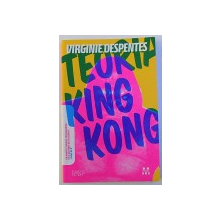 TEORIA KING KONG  de VIRGINIE DESPENTES , 2009