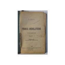 TEORIA ONDULATIUNII UNIVERSALE  de V . CONTA , VOL. I - II , COLEGAT  DE DOUA VOLUME , 1876 , PREZINTA SUBLINIERI CU CREION COLORAT