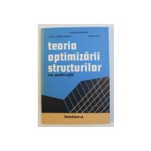 TEORIA OPTIMIZARII STRUCTURILOR CU APLICATII de COLECTIV , 1980