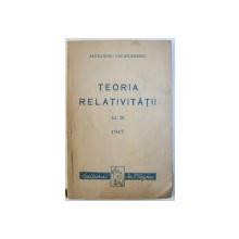 TEORIA RELATIVITATII .  ED. III de ALEXANDRU ION STOENESCU , 1947