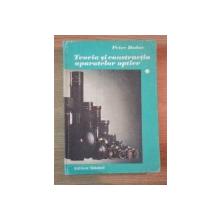 TEORIA SI CONSTRUCTIA APARATELOR OPTICE de PETRE DODOC,vol 1 , 1989