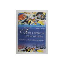 TEORIA SI METATEORIA ACTIUNII EDUCATIVE - RECONSIDERARE , ADAUGIRI SI DEMERSURI APLICATIVE de MARIN C. CALIN , 2003