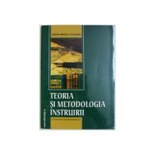 TEORIA SI METODOLOGIA INSTRUIRII de VENERA MIHAELA COJOCARIU , 2008