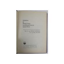 TEORIA SI PRACTICA ILUMINATULUI ELECTRIC de N. GHEORGHIU , P.  MILITARU , Bucuresti 1970