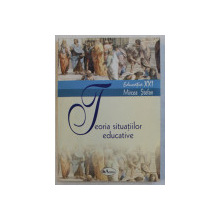 TEORIA SITUATIILOR EDUCATIVE de MIRCEA STEFAN , 2007