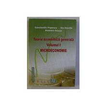 TEORIE ECONOMICA GENERALA - VOLUMUL I - MICROECONOMIE de CONSTANTIN POPESCU ...DUMITRU CIUCUR , 2005
