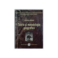 TEORIE SI METODOLOGIE GEOGRAFICA de IULIANA ARMAS , 2006