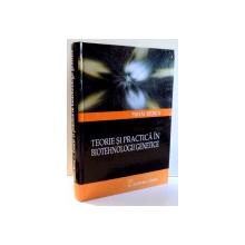 TEORIE SI PRACTICA IN BIOTEHNOLOGII GENETICE de MIHAI BERCA , 2005