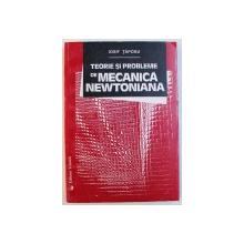 TEORIE SI PROBLEME DE MECANICA NEWTONIANA de IOSIF TAPOSU , 1996