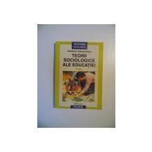 TEORII SOCIOLOGICE ALE EDUCATIEI de ELISABETA STANCIULESCU , 1996