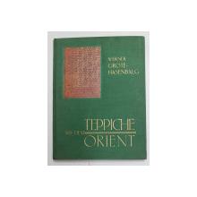 TEPPICHE AUS DEM ORIENT - EIN KURZER WEGWEISER  - COVOARE ORIENTALE  - SCURT GHID von WERNER GROTE - HASENBALG , 1936