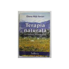 TERAPIA NATURALA CU INDICE TERAPEUTIC de ELENA NITA IBRIAN , 2000 , PREZINTA URME DE UZURA *