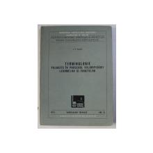 TERMINOLOGIE FOLOSITA IN PROCESUL VALORIFICARII LEGUMELOR SI FRUCTELOR de I. F. RADU , 1974
