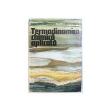 TERMODINAMICA CHIMICA APLICATA de SOLOMON STERNBERG si FLORIN DANES , 1978