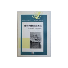 TERMODINAMICA CHIMICA  IN EXEMPLE SI PROBLEME de RODICA VILCU si VIORICA MELTZER , 1998