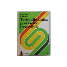 TERMODINAMICA PROCESELOR IREVERSIBILE de RODICA VILCU si A . DOBRESCU , 1982