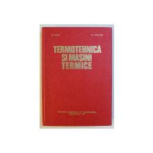 TERMOTEHNICA SI MASINI TERMICE de BAZIL POPA , CONSTANTA VINTILA , 1977