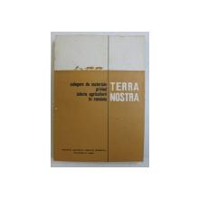 TERRA NOSTRA  - CULEGERE DE MATERIALE PRIVIND ISTORIA AGRICULTURII IN ROMANIA , sub redactia lui EUGEN MEWES , 1971
