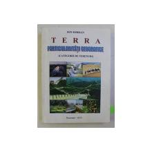 TERRA - PARTICULARITATI GEOGRAFICE (CATEGORII DE TERENURI) de ION IORDAN , 2010 DEDICATIE*