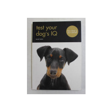 TEST YOUR DOG 'S  IQ by DAVID TAYLOR , 2019