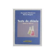 TESTE DE CHIMIE . CLASA A VIII -A de GEORGETA TANASESCU si MARIA NEGOIU , 2010