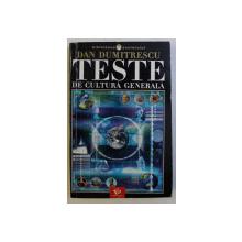 TESTE DE CULTURA GENERALA de DAN DUMITRESCU , 2003