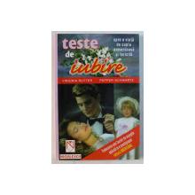 TESTE DE IUBIRE , SPRE O VIATA DE CUPLU ARMONIOASA SI FERICITA de VIRGINIA RUTTER si PEPPER SCHWARTZ , 2000
