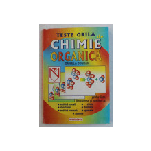 TESTE GRILA DE CHIMIE ORGANICA de DANIELA BOGDAN , 1998