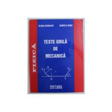 TESTE GRILA DE MECANICA de ELENA CIURESCU , DANIELA RADU , 2006