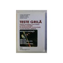 TESTE GRILA PENTRU EXAMENUL DE LICENTA SI PENTRU ADMITERE IN MAGISTRATURA , AVOCATURA SI ALTE PROFESII JURIDICE de FLOREA MAGUREANU ...VILOETA ASADI , 2010