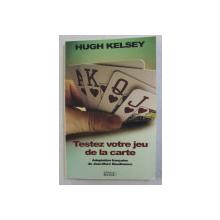 TESTEZ VOTRE JEU DE LA CARTE par HUGH KELSEY , 1992