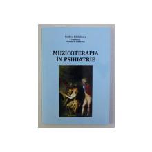 TEZA DE DOCTORAT - MUZICOTERAPIA IN PSIHIATRIE de VASILE PREDESCU , RODICA RADULESCU , 1993