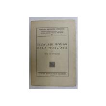TEZAURUL ROMAN DE LA MOSCOVA de MIHAIL GR. ROMASCANU (1934)