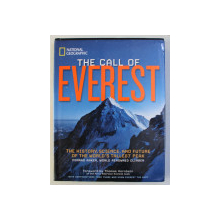 THE CALL OF EVEREST - THE HISTORY , SCIENCE , AND FUTURE OF THE WORLD ' S TALLEST PEAK by CONRAD ANKER , 2012