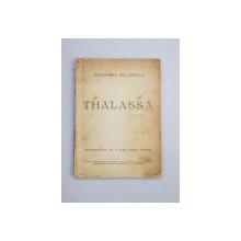 THALASSA, POEME de ALEXANDRU BILCIURESCU - BUCURESTI, 1939