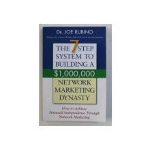 THE 7 STEP SYSTEM TO BUILDING A $ 1 . 000. 000 NETWORK MARKETING DINASTY by JOE RUBINO , 2005